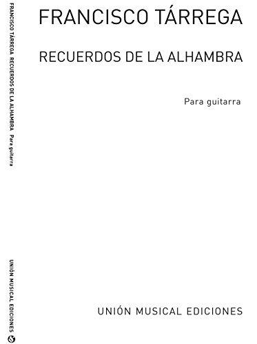Tárrega: Francisco Tarrega Recuerdos De La Alhambra (Gitaar Solo)