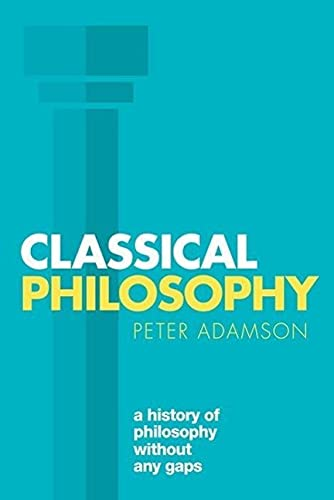 Compare Textbook Prices for Classical Philosophy: A history of philosophy without any gaps, Volume 1 Reprint Edition ISBN 9780198767039 by Adamson, Peter
