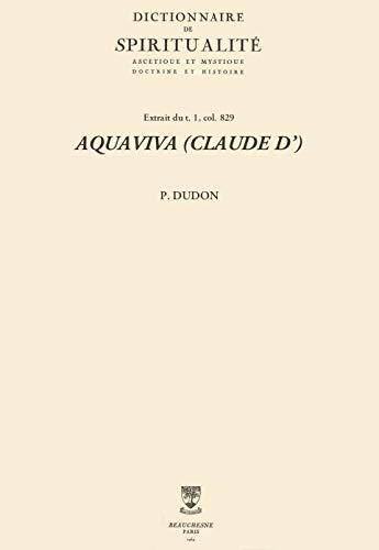 AQUAVIVA (CLAUDE D') (Dictionnaire de spiritualité) (French Edition)