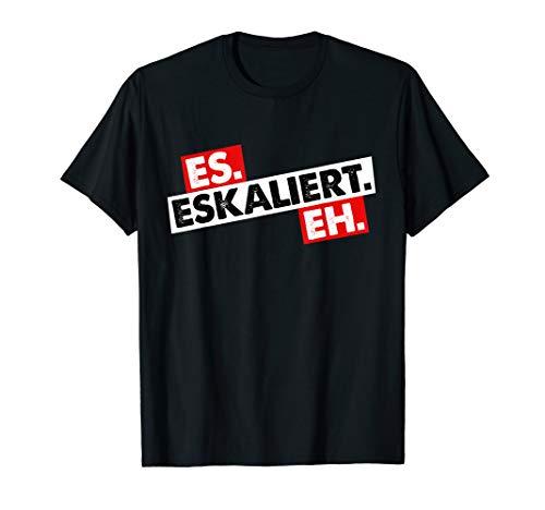 Es eskaliert Eh Zum feiern für Partys Apres Ski Bier Saufen T-Shirt