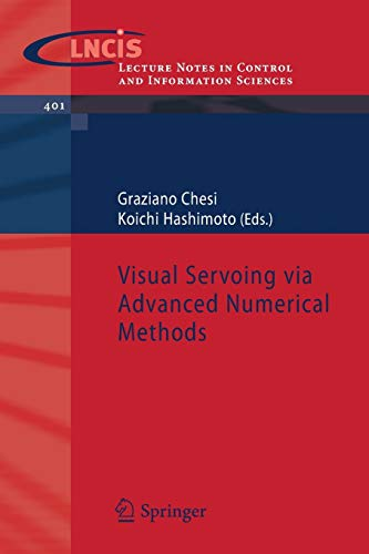 Visual Servoing via Advanced Numerical Methods (Lecture Notes in Control and Information Sciences, Band 401)