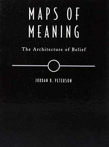 Peterson, J: Maps of Meaning: The Architecture of Belief