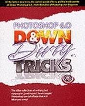 Photoshop 60 Down & Dirty Tricks (00) by Kelby, Scott [Paperback (2000)]