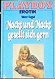 Playboy Erotik: Nackt und nackt gesellt sich gern.