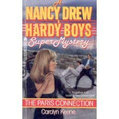 The Paris Connection - Book #6 of the Nancy Drew and Hardy Boys: Super Mystery