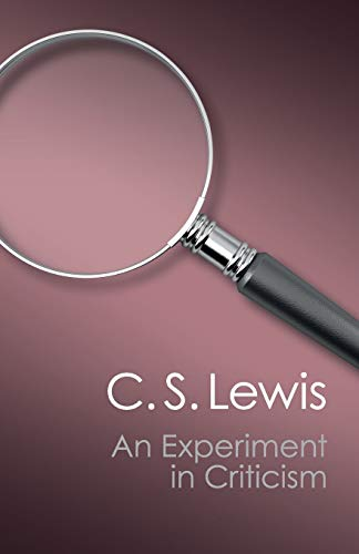 Compare Textbook Prices for An Experiment in Criticism Canto Classics Reissue Edition ISBN 9781107604728 by Lewis, C. S.