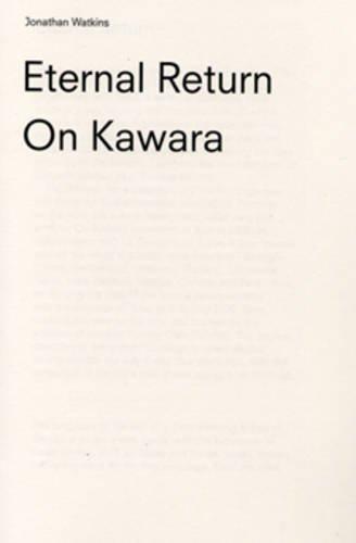 On Kawara: Eternal Return by Jonathan Watkins (2006-08-07)
