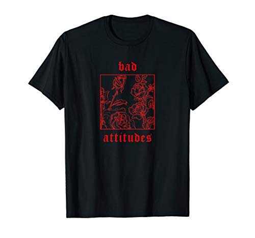 Bad Attitudes Roses Aesthetic Clothing Soft Grunge Damen Men T-Shirt