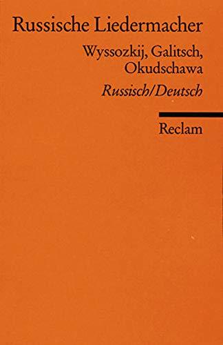 Russische Liedermacher: Wyssozkij, Galitsch, Okudschawa [Zweisprachig]