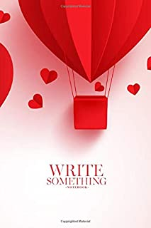Notebook - Write something: Paper cut red heart shape hot air balloons flying notebook, Daily Journal, Composition Book Journal, College Ruled Paper, 6 x 9 inches (100sheets)