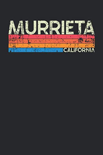Murrieta California: California Blank Lined Notebook for Those to Show Off Hometown Pride or Vacation Travel Souvenir - Perfect Birthday Gift or ... - Vintage and Retro City Design Writing Gift