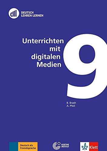 Unterrichten mit digitalen Medien: Buch mit DVD (dll - deutsch lehren lernen: Fort- und Weiterbildung weltweit, Band 9)
