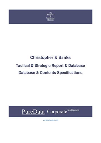Christopher & Banks: Tactical & Strategic Database Specifications - NYSE perspectives (Tactical & Strategic - United States Book 12979)