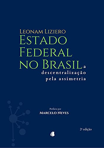 Estado federal no Brasil: a descentralização pela assimetria