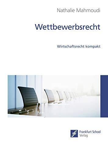 Wettbewerbsrecht: Wirtschaftsrecht kompakt