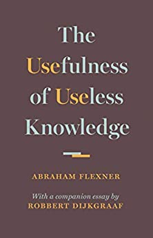 The Usefulness of Useless Knowledge by [Abraham Flexner]