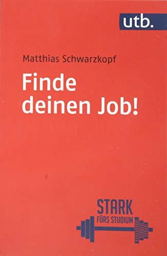 Finde deinen Job!: Berufseinstieg für Akademiker: Berufseinstieg für Akademikerinnen und Akademiker (Stark fürs Studium)