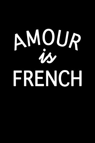Amour Is French: Blank Lined Journal Notebook, 120 Pages, Matte, Softcover, 6x9 Diary