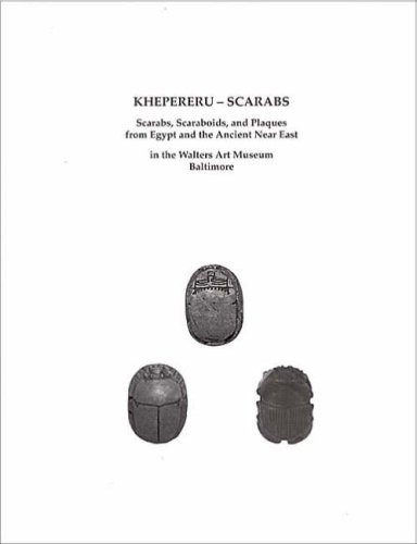 Khepereru-scarabs: Scarabs, Scaraboids, and Plaques from Egypt and the Ancient Near East in the Walters Art Museum, Baltimore