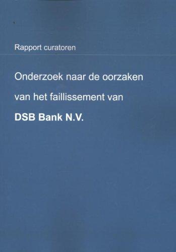 Onderzoek naar de oorzaken van het faillissement van DSB Bank N.V. (Rapport curatoren)