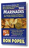 200 Marinades for Injecting, Soaking and Rubbing on Meat, Poultry, Seafood and Vegetables (As Seen on TV)