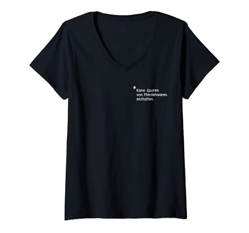 Damen Kann Spuren von Pferdehaaren enthalten Shirt Pferd Geschenk T-Shirt mit V-Ausschnitt