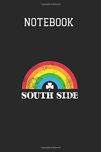 Notebook: Irish South Side Chicago Illinois St Patricks Day Rainbow The universe journal diary notebook Composition College Ruled 6x9 Inches 120 pages
