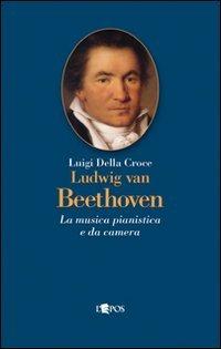 Ludwig van Beethoven. La musica pianistica e da camera