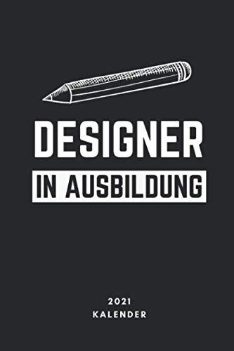 DESIGNER IN AUSBILDUNG 2021 KALENDER: 2021 KALENDER| Terminplaner | Grafik Designer Geschenkidee | Geschenke für Studenten | Kommunikationsdesign | Grafikdesign Studium | Bachelor | Master