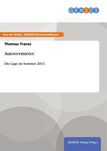 Autovermieter: Die Lage im Sommer 2014