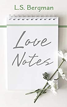 Love Notes by [L.S. Bergman]