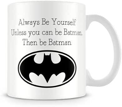 Regalo para día festivo como Navidad, Halloween, Acción de Gracias, Día de San Valentín, taza impresa Always Be Yourself Unless You Can Be Batman