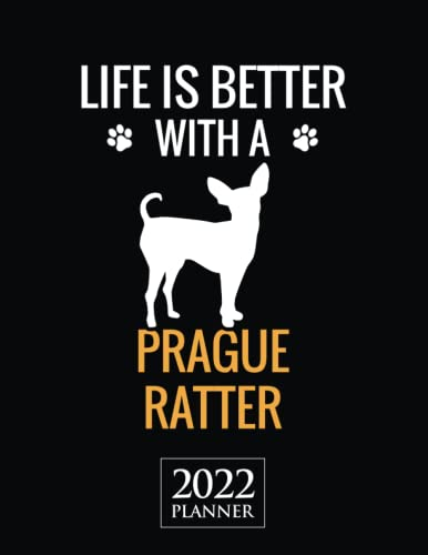 Life Is Better With A Prague Ratter 2022 Planner: Cute Prague Ratter Dog Gift Weekly Planner With Daily & Monthly Overview   Personal Agenda Appointment Schedule Organizer With 2022 Calendar
