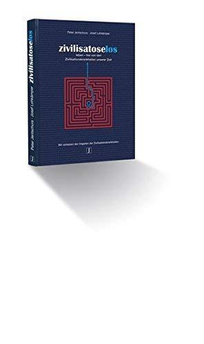 Zivilisatoselos: Leben frei von den Zivilisationskrankheiten unserer Zeit von Jentschura. Peter (2009) Gebundene Ausgabe