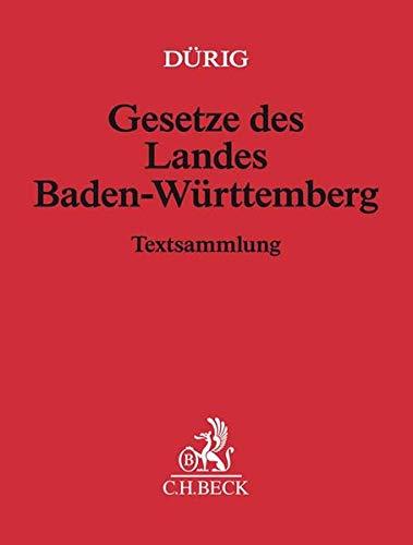 Gesetze des Landes Baden-Württemberg (ohne Fortsetzungsnotierung). Inkl. 134. Ergänzungslieferung