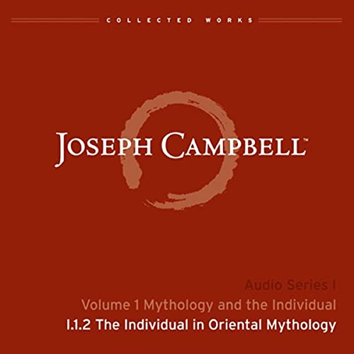 Lecture I.1.2: The Individual in Oriental Mythology