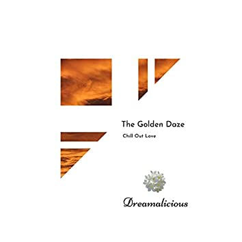 The Golden Daze - Chill Out Love