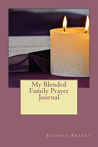 My Blended Family Prayer Journal (Step in Faith, Blended Family, Stepmom, Step children)