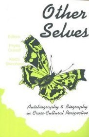 Other Selves: Autobiography and Biography in Cross-Cultural Perspective