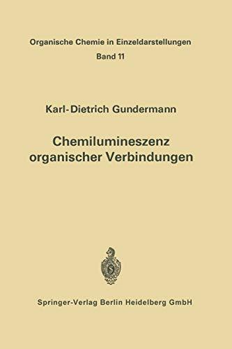 Chemilumineszenz organischer Verbindungen: Ergebnisse und Probleme (Organische Chemie in Einzeldarstellungen, 11, Band 11)