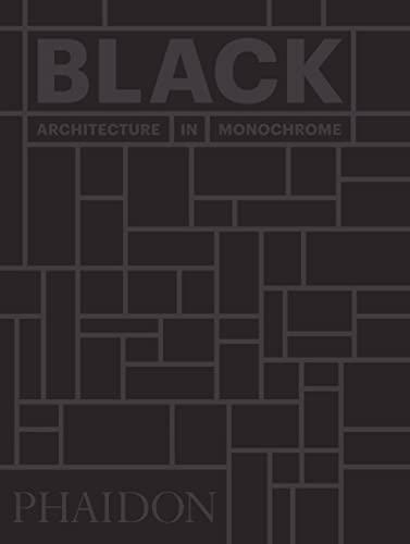 Black. Architecture in monochrome. Ediz. illustrata