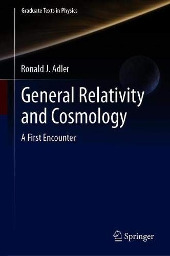 General Relativity and Cosmology: A First Encounter (Graduate Texts in Physics)