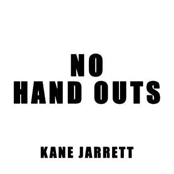 NO HAND OUTS