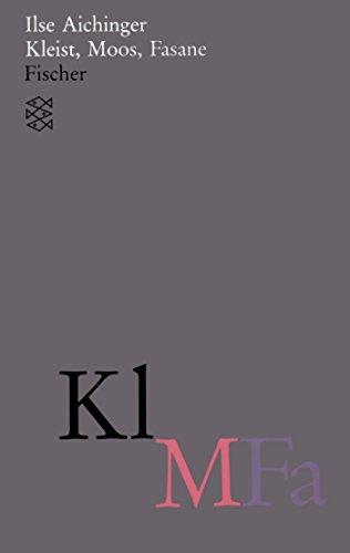 Kleist, Moos, Fasane: (Werke in acht Bänden) (Ilse Aichinger, Werke in acht Bänden (Taschenbuchausgabe))