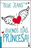 Buenos Dias Princesa! (B)