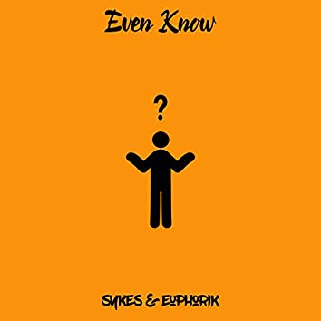 Even Know