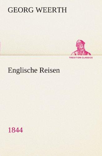Englische Reisen: 1844 (TREDITION CLASSICS)