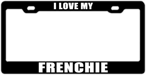 Lplpol I Love My Frenchie Black Auto License Plate Frame Cover, Aluminum Metal Auto Car Tag Cover Frame, 6x12 Inch, AT308