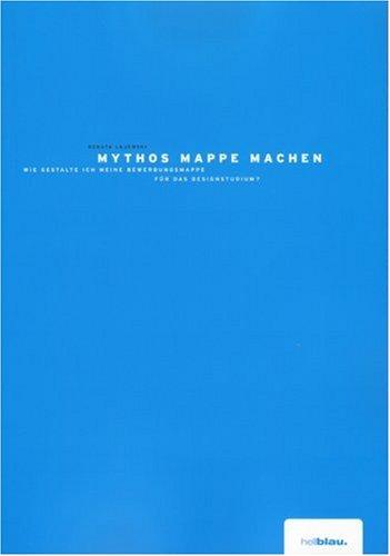 Mythos Mappe machen: Wie gestalte ich meine Bewerbungsmappe für das Designstudium?