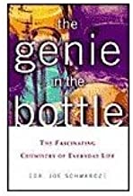 The Genie in the Bottle: The Fascinating Chemistry of Everyday Life (Unknown Binding)